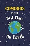 Comoros Is The Best Place On Earth: Comoros Souvenir Notebook