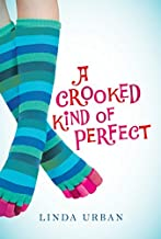 A Crooked Kind of Perfect by Linda Urban (2007-09-01)