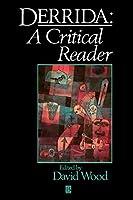 Derrida Critical Reader (Blackwell Critical Reader)