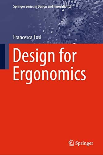Design for Ergonomics (Springer Series in Design and Innovation (2))