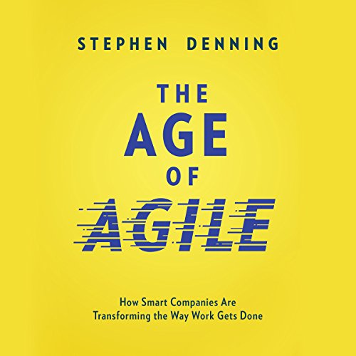 The Age of Agile     How Smart Companies Are Transforming the Way Work Gets Done              Auteur(s):                                                                                                                                 Stephen Denning                               Narrateur(s):                                                                                                                                 Tom Parks                      Durée: 10 h et 4 min     4 évaluations     Au global 4,8