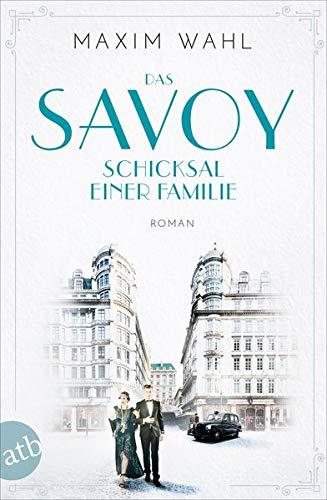 Das Savoy - Schicksal einer Familie: Roman (Die SAVOY-Saga, Band 2)
