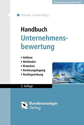 Handbuch Unternehmensbewertung: Anlässe - Methoden - Branchen - Rechnungslegung - Rechtsprechung