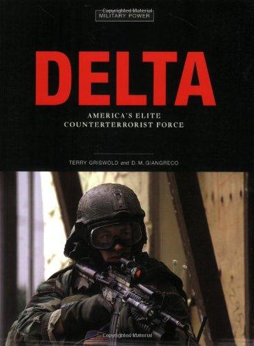 Delta: America's Elite Counterterrorist Force