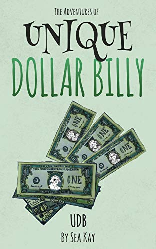 The Adventures of Unique Dollar Billy UDB by Sea Kay