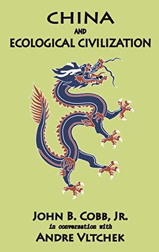 China and Ecological Civilization: John B. Cobb, Jr. in ...