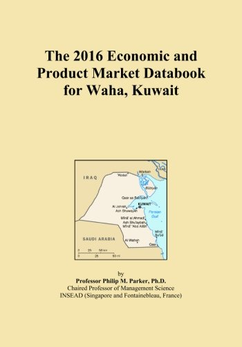 The 2016 Economic and Product Market Databook for Waha, Kuwait