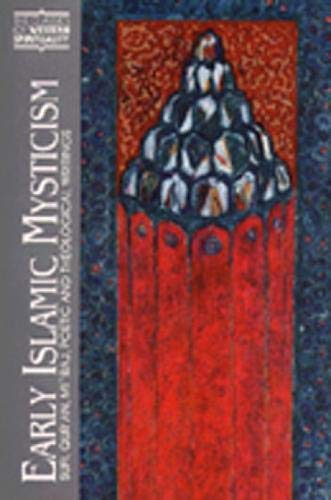 Early Islamic Mysticism (CWS): Sufi, Qur'an, Mi'raj, Poetic and Theological Writings (Classics of Western Spirituality Series)