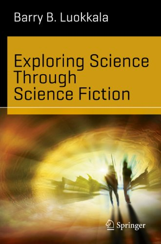Exploring Science Through Science Fiction (Science and Fiction) (English Edition)