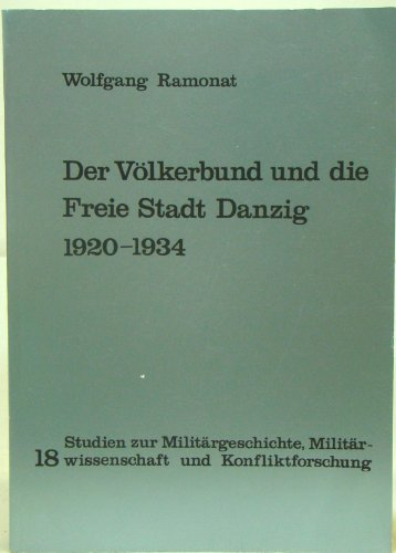 Der Völkerbund und die Freie Stadt Danzig 1920 - 1934,