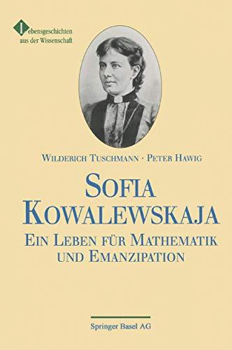 Sofia Kowalewskaja: Ein Leben für Mathematik und Emanzipation