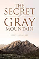 The Secret at Gray Mountain