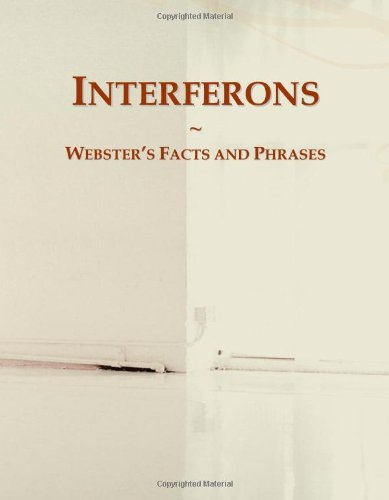 Interferons: Webster's Facts and Phrases