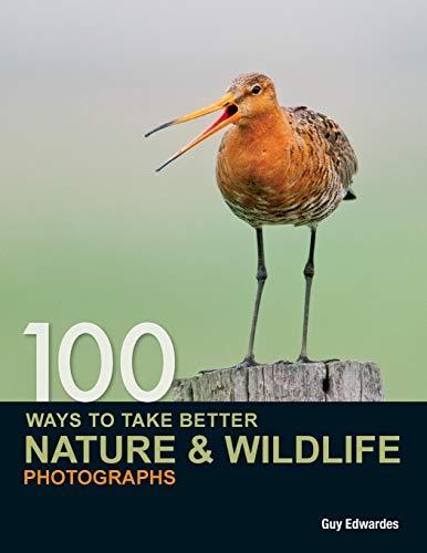 100 Ways to take better Nature & Wildlife Photographs