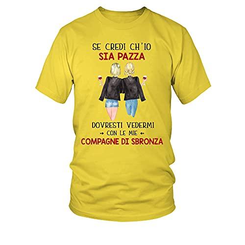 TEEZILY T-Shirt Scollo Tondo Uomo Se credi ch'io Sia Pazza dovresti vedermi con Le Mie compagne di sbronza - Giallo - 4XL