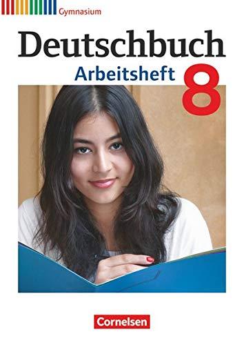 Deutschbuch Gymnasium - Allgemeine Ausgabe - 8. Schuljahr: Arbeitsheft mit Lösungen