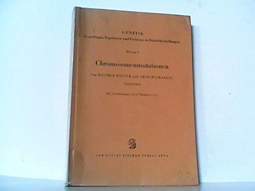 Chromosomenmutationen. (= Genetik - Grundlagen, Ergebnisse und Probleme in Einzeldarstellungen, Beitrag 6. Herausgegeben von H. Stubbe).