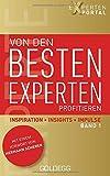 Von den besten Experten profitieren, Band 1: Inspiration, Insights, Impulse