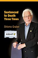 Sentenced to Death Three Times: English Edition