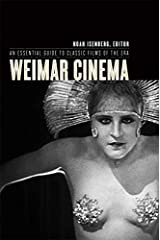 Weimar Cinema: An Essential Guide to Classic Films of the Era (Film and Culture Series) Kindle Edition