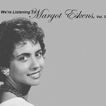 We're Listening To Margot Eskens, Vol. 3