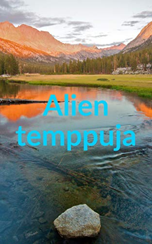 Alien temppuja (Finnish Edition)