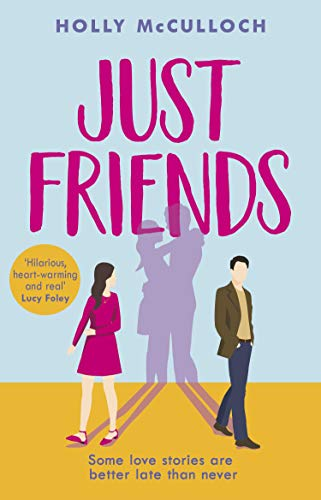 Just Friends: The hilarious rom-com you won't want to miss in 2021 (English Edition)
