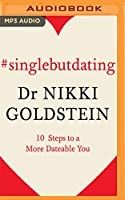 Single but Dating: 10 Steps to a More Dateable You