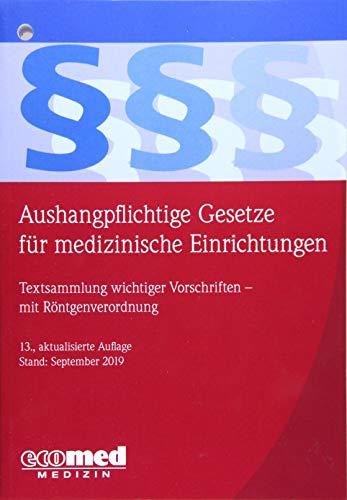 Aushangpflichtige Gesetze für medizinische Einrichtungen: Textsammlung wichtiger Vorschriften