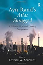Ayn Rand's Atlas Shrugged: A Philosophical and Literary Companion