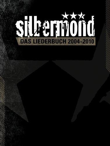 SILBERMOND : Das Liederbuch 2004-2010 Songbook für Klavier/Gesang/Gitarre mit Bleistift -- Alle Songs der Alben