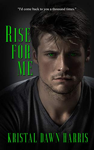 Rise for Me by [Kristal Dawn Harris]