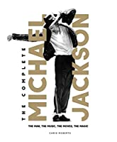 The Complete Michael Jackson: The Man, the Music, the Moves, the Magic (Y)