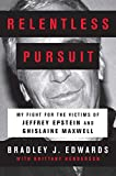 Relentless Pursuit: My Fight for the Victims of Jeffrey Epstein and Ghislaine Maxwell (English Edition)
