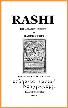 Rashi: The Greatest Exegete (Annotated) by [Maurice Liber, Tzvee Zahavy]