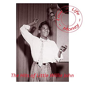 Love, Life and Money - The Hits of Little Willie John