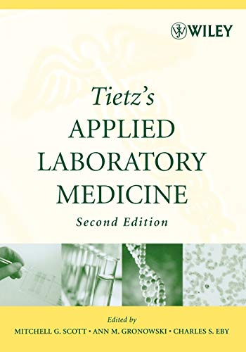 Compare Textbook Prices for Tietz's Applied Laboratory Medicine 2 Edition ISBN 9780471714576 by Scott, Mitchell G.,Gronowski, Ann M.,Eby, Charles S.