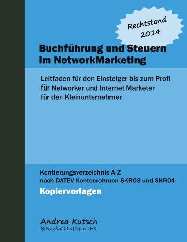 Buchfuehrung und Steuern im NetworkMarketing 2014: Leitfaden fuer den Einsteiger bis zum Profi (Buchführung und Steuern im NetworkMarketing, Band 2)