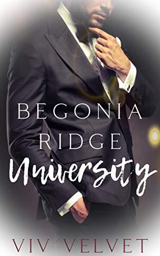 Begonia Ridge University: A Collection of Thr