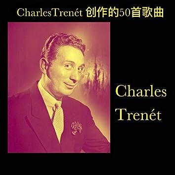 CharlesTrenét 创作的50首歌曲
