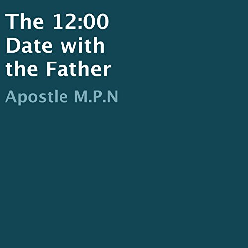 The 12:00 Date with the Father audiobook cover art