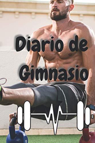 Diario de Gimnasio: cuaderno musculacion diario de dieta y ejercicio entrenamiento de pesas Cuaderno de entrenamiento Entrenamiento de fuerza ... sesiones de entrenamiento regalo gimnasio