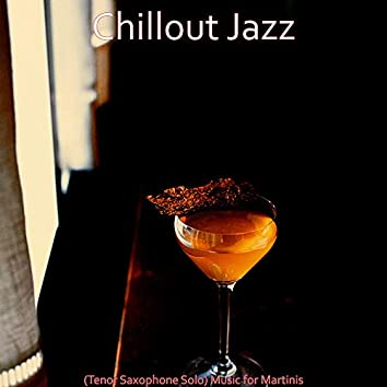 (Tenor Saxophone Solo) Music for Martinis