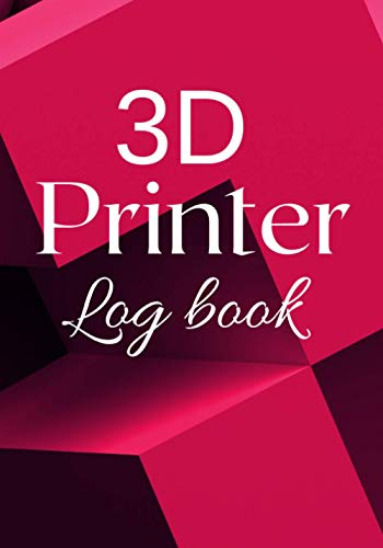 3D Printer: Tracking notebook - 3D Printer Makerspace - 105 pages 7 x 10 inches - Accessories for FDM and SLA 3D printer - Manufacturing process - 3D Print Log - 3D Print Achievement Log - Gift