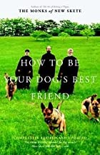 How to Be Your Dog's Best Friend: The Classic Training Manual for Dog Owners (Revised & Updated Edition) Rev Upd edition