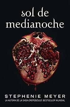 Sol de Medianoche (Saga Crepúsculo 5) (Spanish Edition) by [Stephenie Meyer]