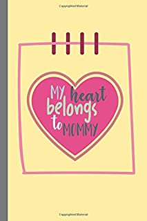 My Heart Belongs To Mommy: Half Blank, Half Lined notebook, journal, sketch book . Cute Valentines Day Gift For Kids, Boys...