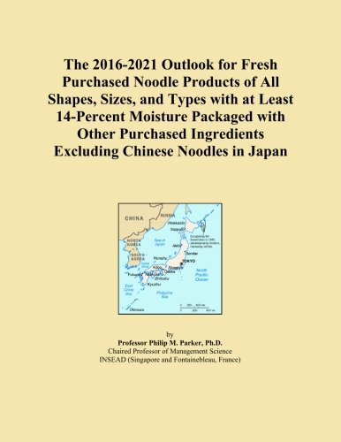 The 2016-2021 Outlook for Fresh Purchased Noodle Products of All Shapes, Sizes, and Types with at Least 14-Percent Moisture Packaged with Other Purchased Ingredients Excluding Chinese Noodles in Japan