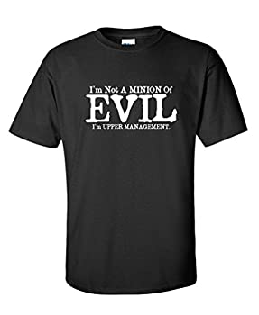 I m Not A Minion of Evil Graphic Novelty Sarcastic Funny T Shirt XL Black