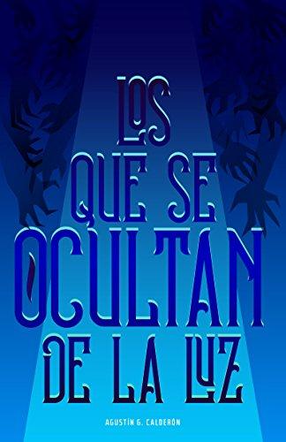 Los que se ocultan de la luz (Spanish Edition)